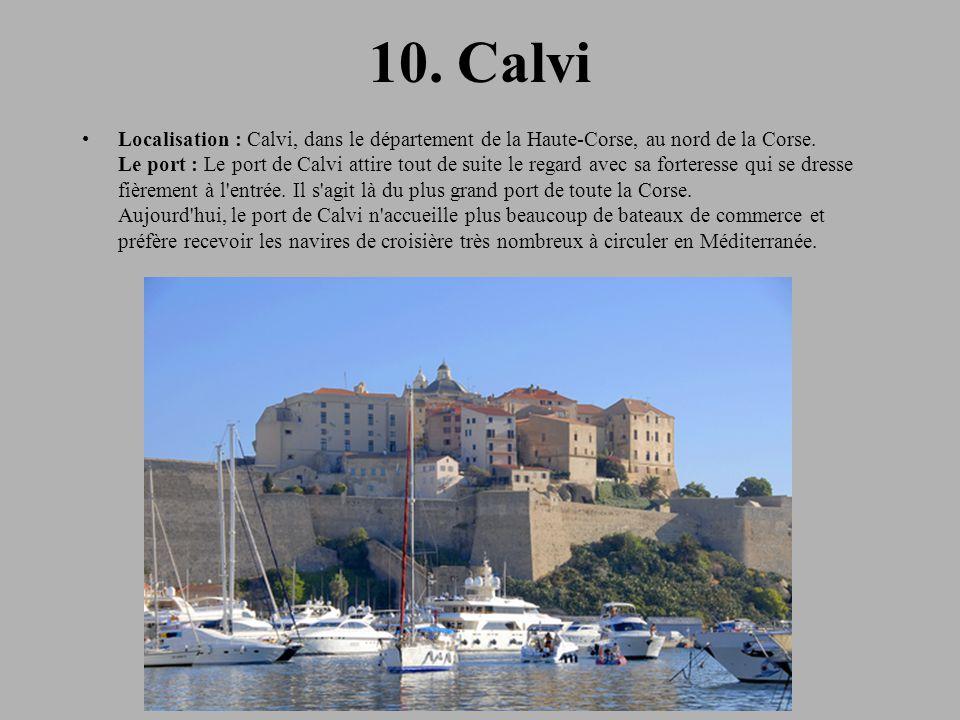 10.Calvi Localisation : Calvi, dans le département de la Haute-Corse, au nord de la Corse.