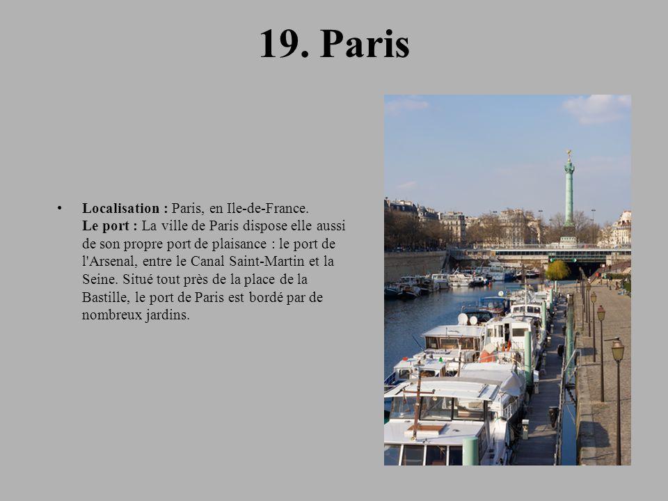 19.Paris Localisation : Paris, en Ile-de-France.
