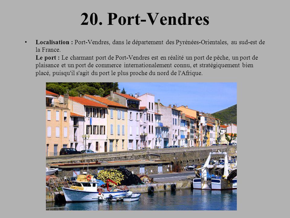 20. Port-Vendres Localisation : Port-Vendres, dans le département des Pyrénées-Orientales, au sud-est de la France. Le port : Le charmant port de Port