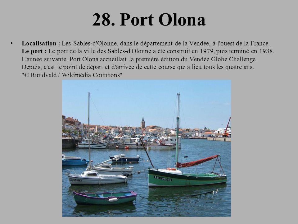 28. Port Olona Localisation : Les Sables-d'Olonne, dans le département de la Vendée, à l'ouest de la France. Le port : Le port de la ville des Sables-