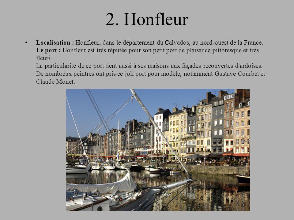 2.Honfleur Localisation : Honfleur, dans le département du Calvados, au nord-ouest de la France.