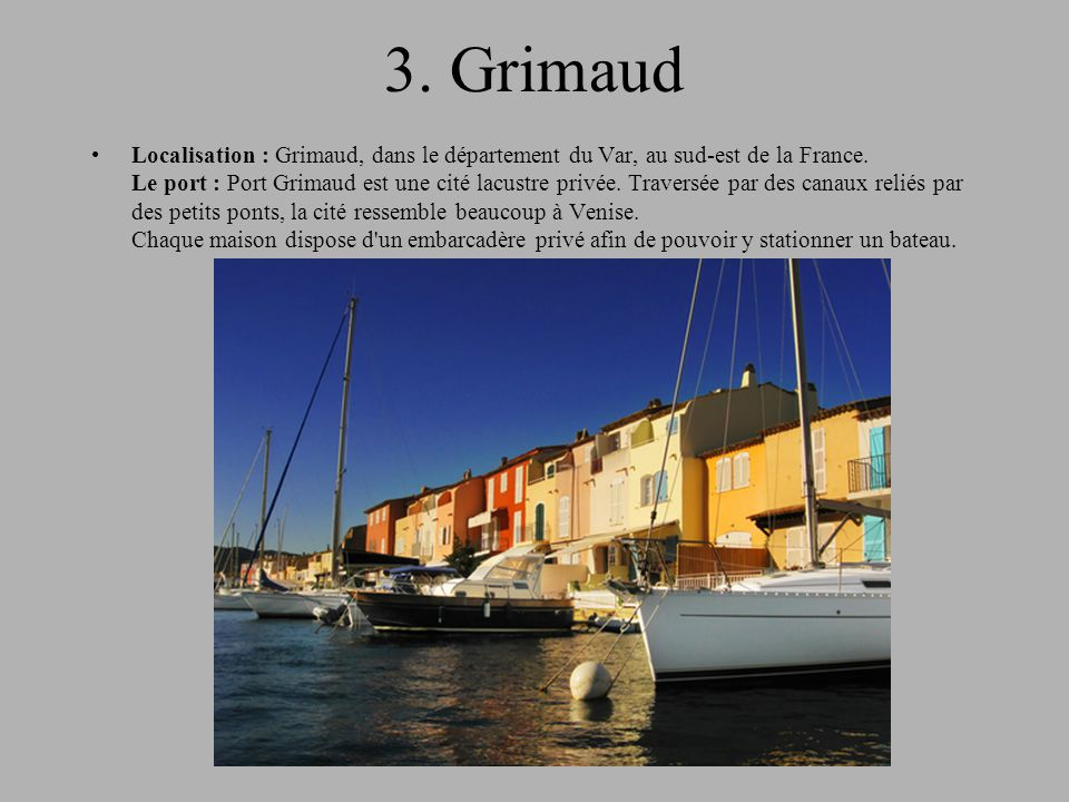 3.Grimaud Localisation : Grimaud, dans le département du Var, au sud-est de la France.