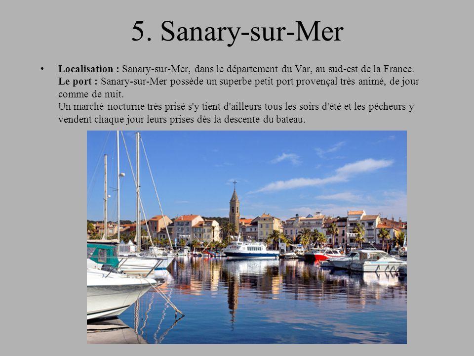 5. Sanary-sur-Mer Localisation : Sanary-sur-Mer, dans le département du Var, au sud-est de la France. Le port : Sanary-sur-Mer possède un superbe peti