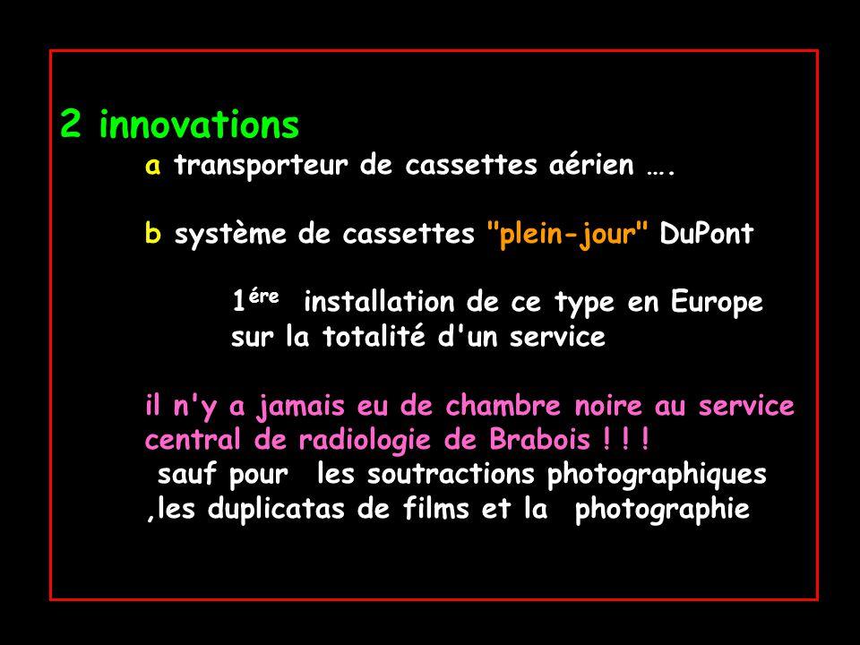 2 innovations a transporteur de cassettes aérien …. b système de cassettes