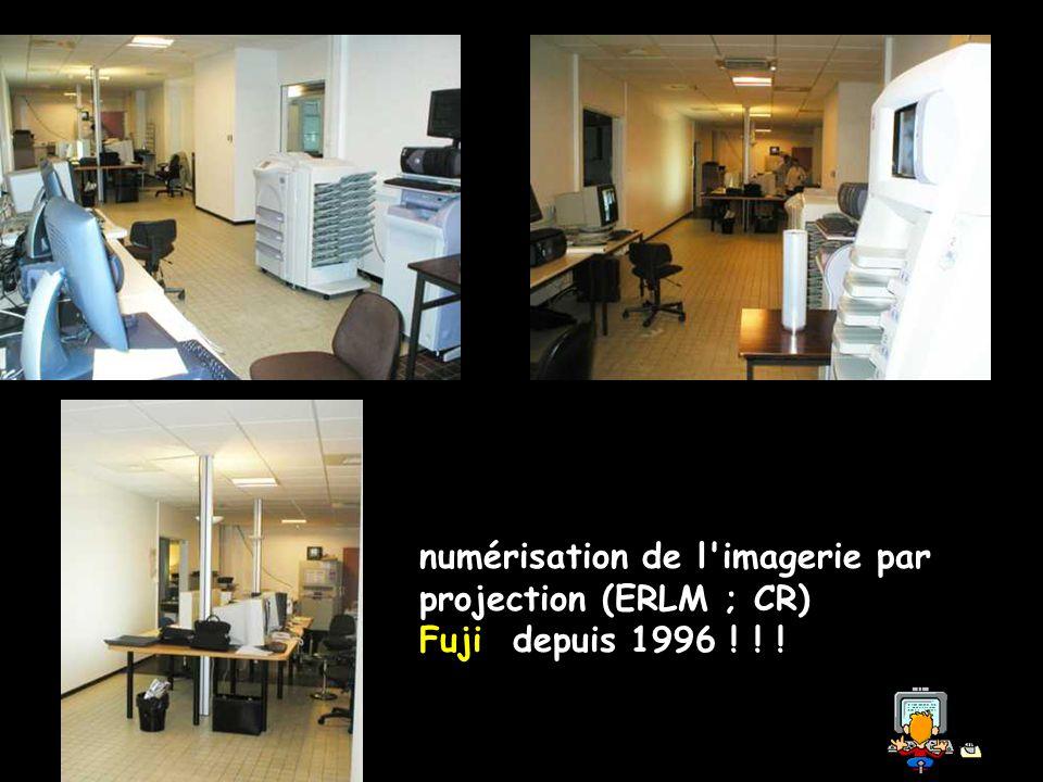 numérisation de l'imagerie par projection (ERLM ; CR) Fuji depuis 1996 ! ! !
