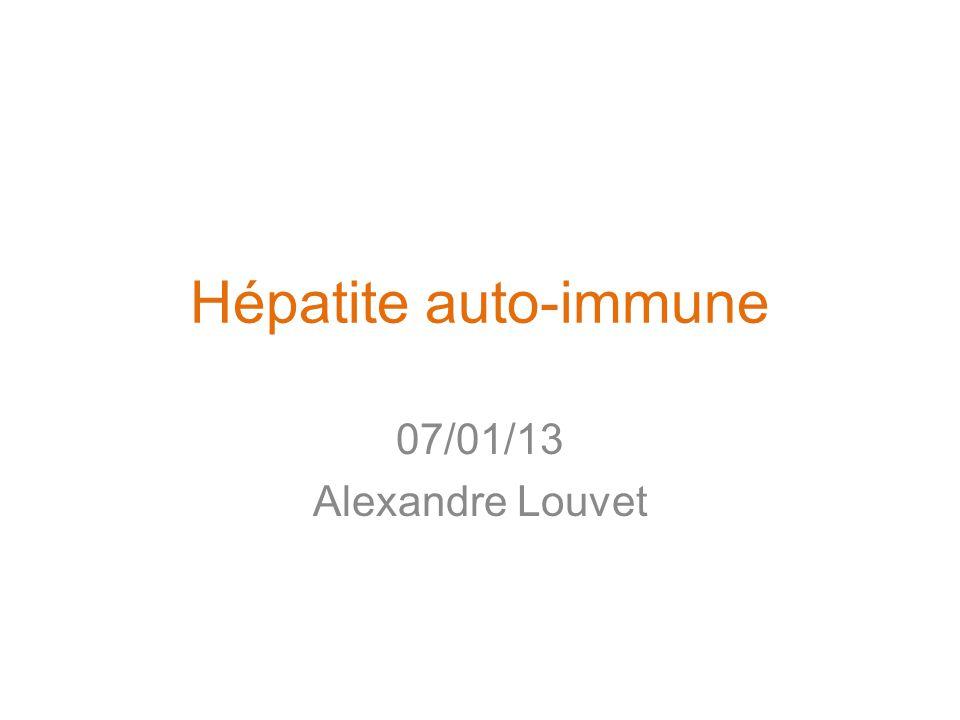 Autres auto-anticorps Manns & Vogel Hepatology 2006 Ac anti-récepteurs à l'asialoglycoprotéine: –Aspécifiques –Fréquemment présents avec les autres Ac –Corrélés à l'activité de la maladie (rôle pronostique?) pANCA: –Détectés chez 65-95% des patients avec HAI-1 –Positifs en cas de VHC ou de CSP –Dosés par immunofluorescence –Place dans l'HAI?