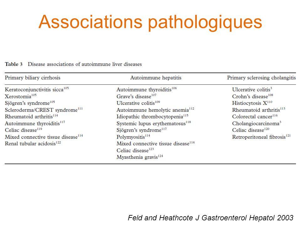 Associations pathologiques Feld and Heathcote J Gastroenterol Hepatol 2003