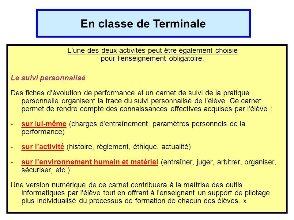 En classe de Terminale L'une des deux activités peut être également choisie pour l'enseignement obligatoire. Le suivi personnalisé Des fiches d'évolut