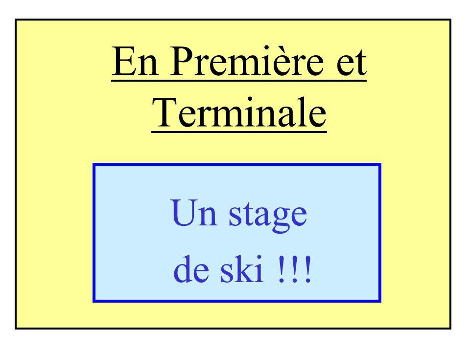 En Première et Terminale Un stage de ski !!!