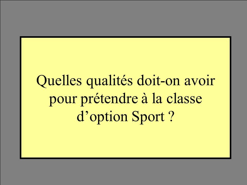 Quelles qualités doit-on avoir pour prétendre à la classe d'option Sport