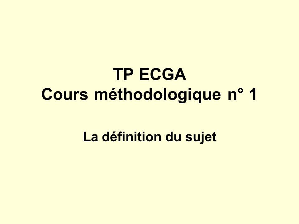 TP ECGA Cours méthodologique n° 1 La définition du sujet
