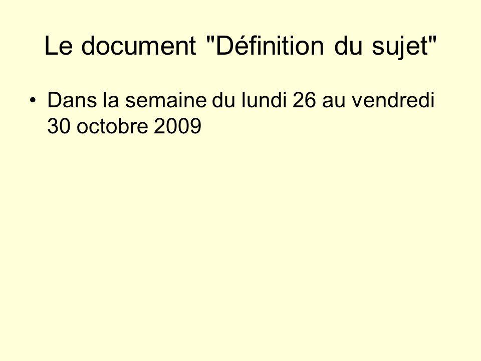 Le document Définition du sujet Dans la semaine du lundi 26 au vendredi 30 octobre 2009 Le titre (provisoire) du TP