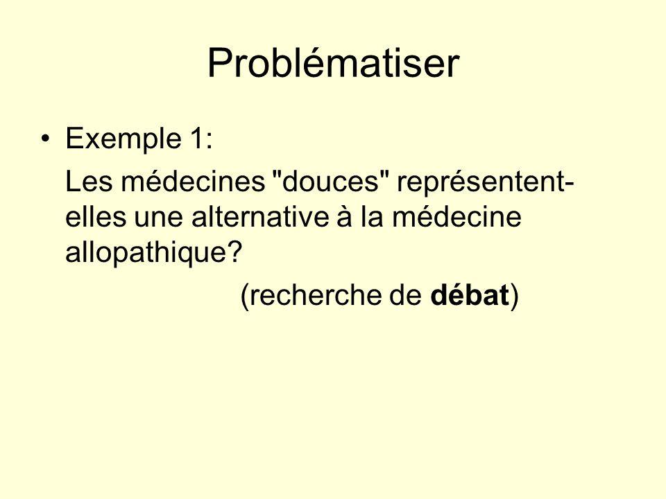 Problématiser Exemple 1: Les médecines