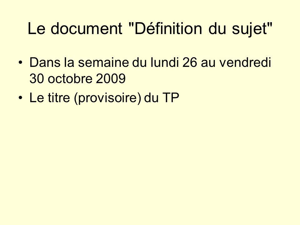 Le document Définition du sujet Dans la semaine du lundi 26 au vendredi 30 octobre 2009 Le titre (provisoire) du TP Un schéma heuristique