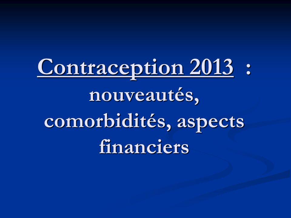 Contraception 2013 : nouveautés, comorbidités, aspects financiers