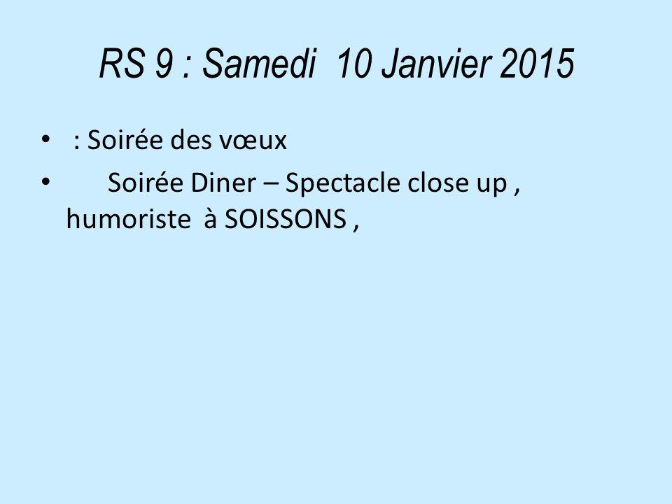 RS 9 : Samedi 10 Janvier 2015 : Soirée des vœux Soirée Diner – Spectacle close up, humoriste à SOISSONS,