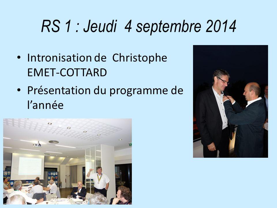 RS 1 : Jeudi 4 septembre 2014 Intronisation de Christophe EMET-COTTARD Présentation du programme de l'année de recrutement