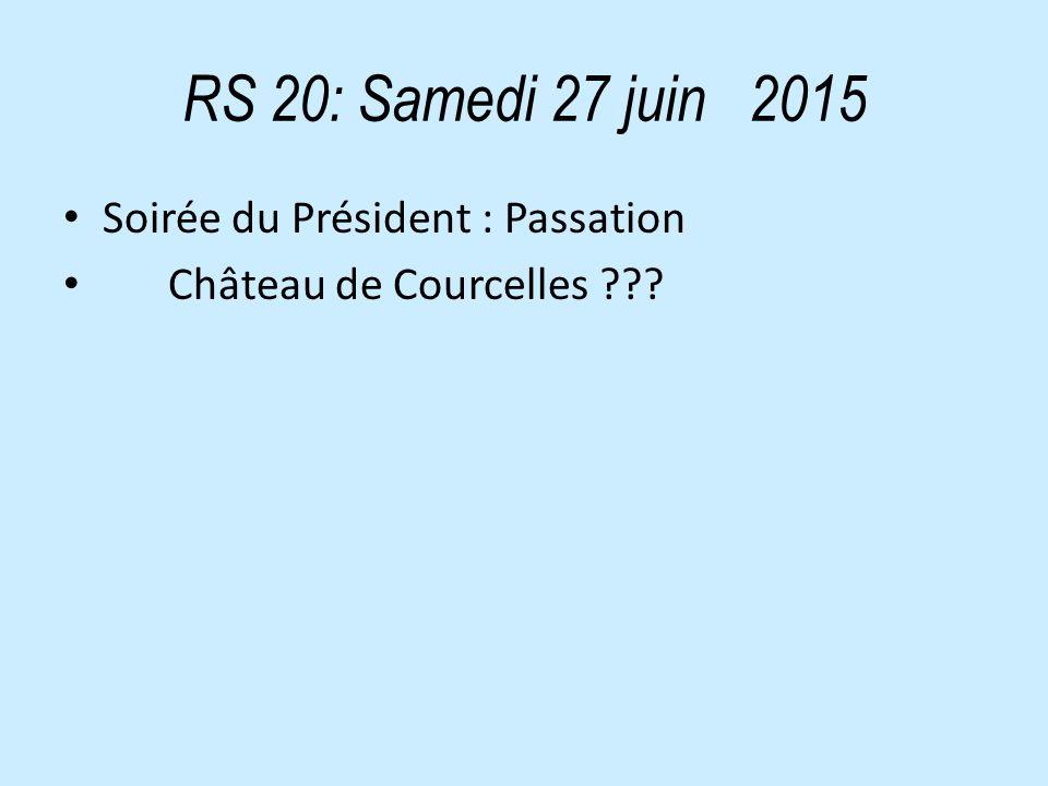 RS 20: Samedi 27 juin 2015 Soirée du Président : Passation Château de Courcelles