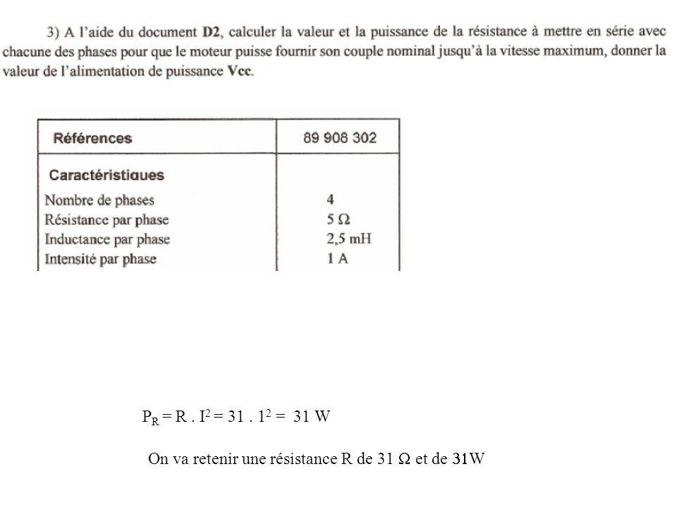 On va retenir une résistance R de 31  et de  W P R = R. I 2 = 31. 1 2 = 31 W