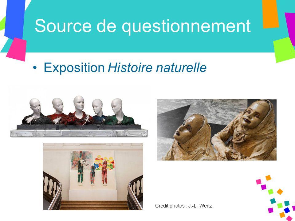 Source de questionnement Exposition Histoire naturelle Crédit photos : J.-L. Wertz