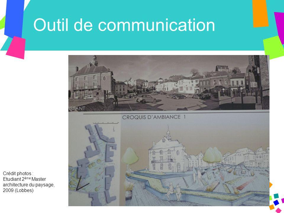 Outil de communication Crédit photos : Etudiant 2 ème Master architecture du paysage, 2009 (Lobbes)