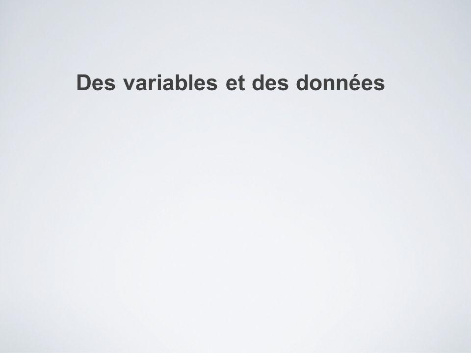 Des variables et des données