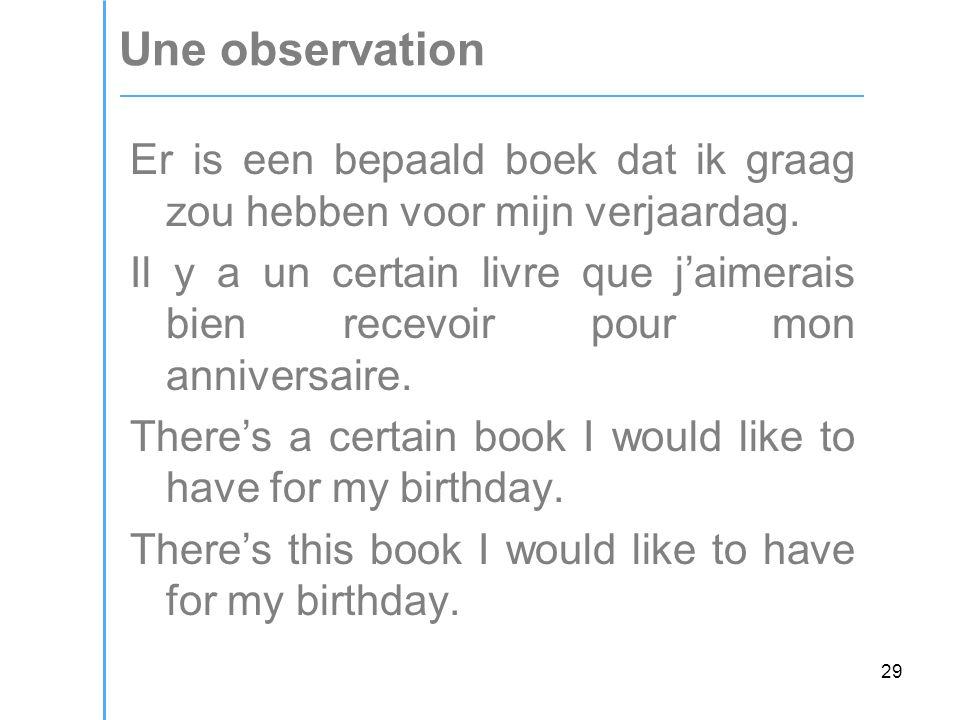 29 Une observation Er is een bepaald boek dat ik graag zou hebben voor mijn verjaardag.