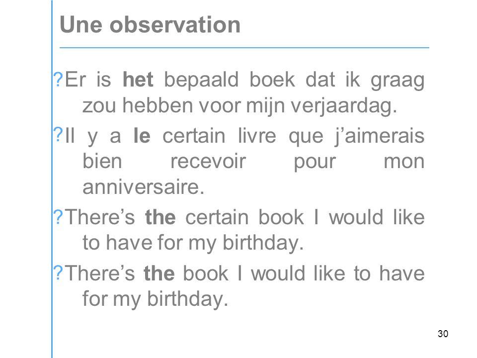 30 Une observation Er is het bepaald boek dat ik graag zou hebben voor mijn verjaardag.