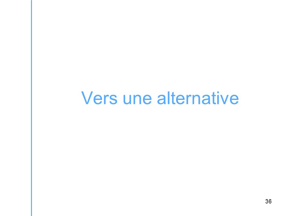 36 Vers une alternative