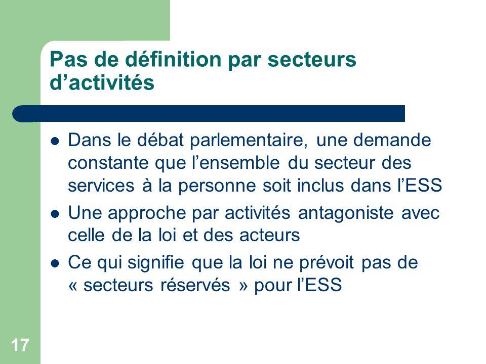 17 Pas de définition par secteurs d'activités Dans le débat parlementaire, une demande constante que l'ensemble du secteur des services à la personne