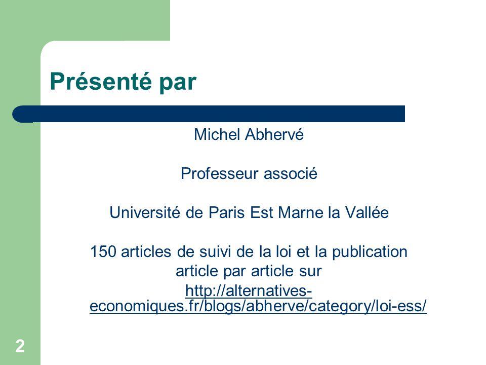 2 Présenté par Michel Abhervé Professeur associé Université de Paris Est Marne la Vallée 150 articles de suivi de la loi et la publication article par