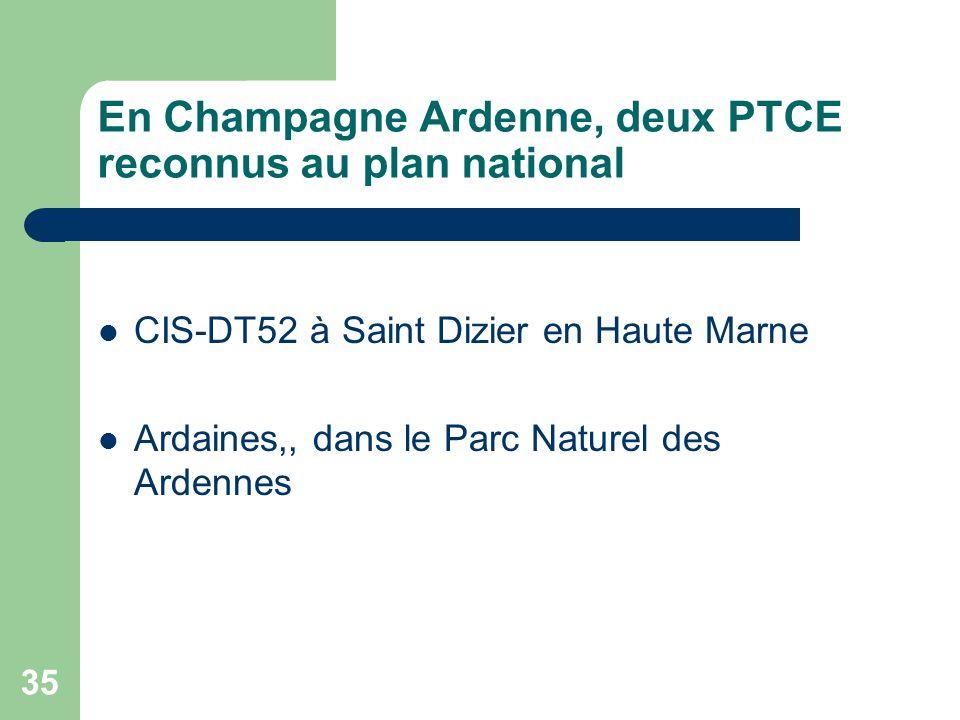 35 En Champagne Ardenne, deux PTCE reconnus au plan national CIS-DT52 à Saint Dizier en Haute Marne Ardaines,, dans le Parc Naturel des Ardennes