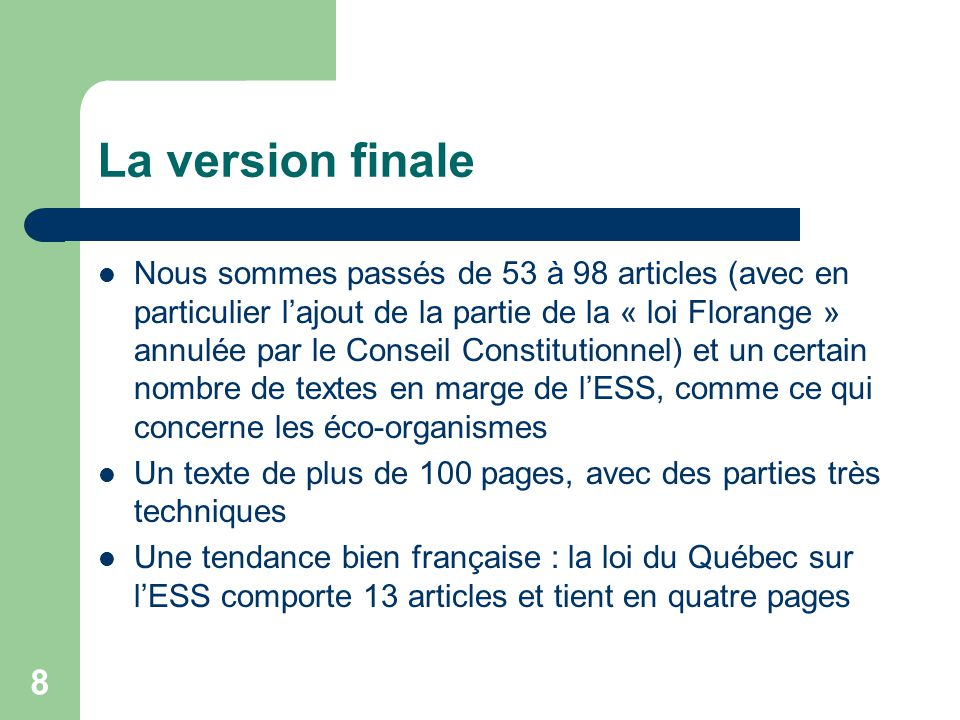 8 La version finale Nous sommes passés de 53 à 98 articles (avec en particulier l'ajout de la partie de la « loi Florange » annulée par le Conseil Con