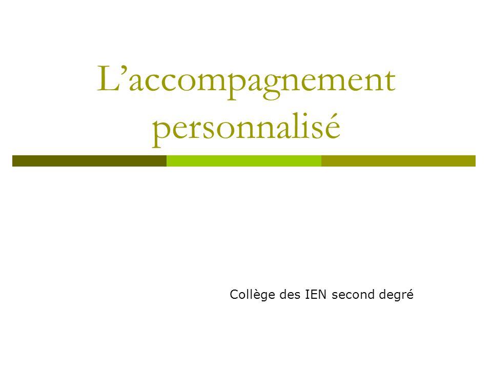 L'accompagnement personnalisé Collège des IEN second degré
