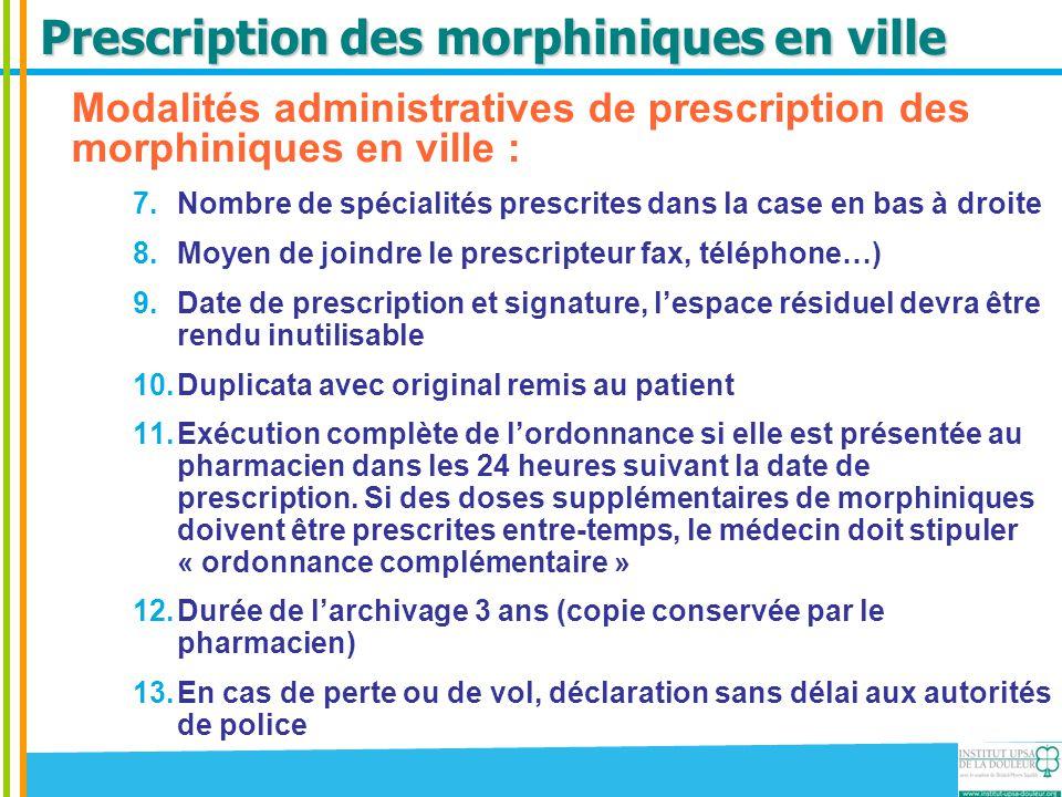 Prescription des morphiniques en ville Modalités administratives de prescription des morphiniques en ville : 7.Nombre de spécialités prescrites dans l