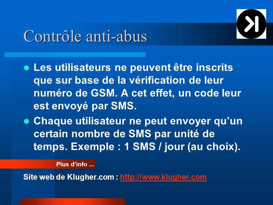 Contrôle anti-abus Les utilisateurs ne peuvent être inscrits que sur base de la vérification de leur numéro de GSM.