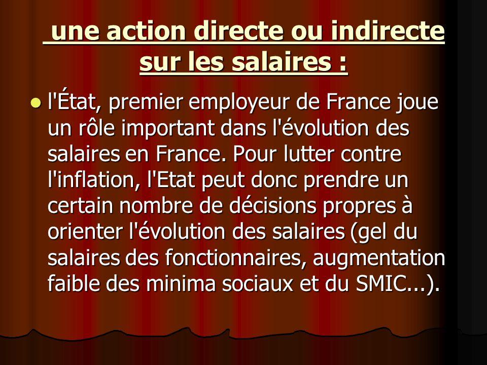 une action directe ou indirecte sur les salaires : une action directe ou indirecte sur les salaires : l'État, premier employeur de France joue un rôle