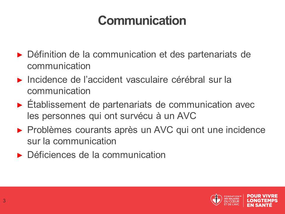 Communication ► Définition de la communication et des partenariats de communication ► Incidence de l'accident vasculaire cérébral sur la communication