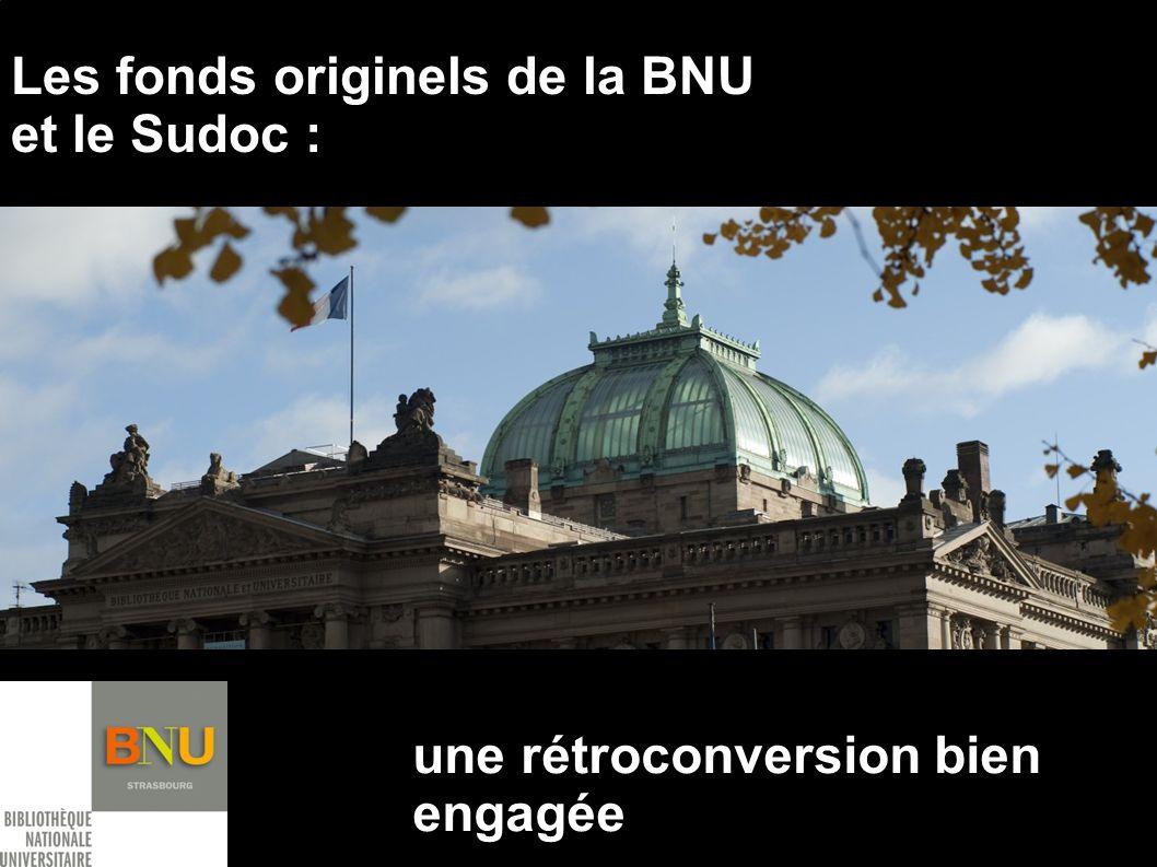 Les fonds originels de la BNU et le Sudoc : une rétroconversion bien engagée