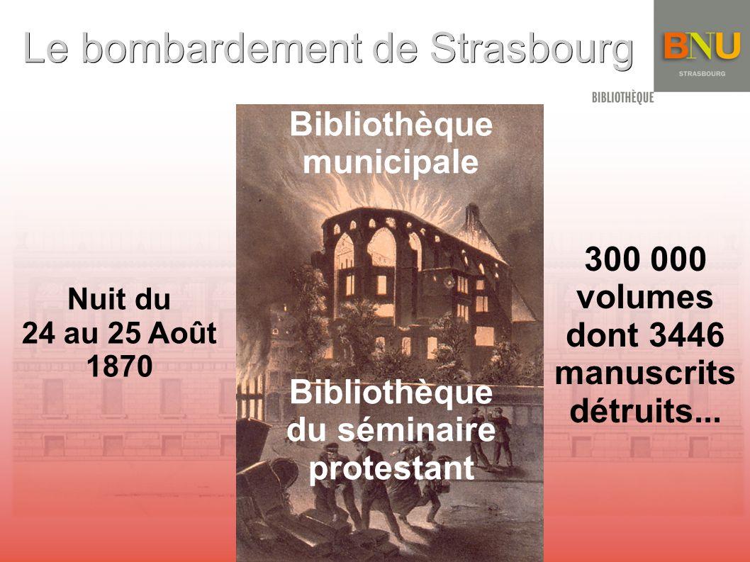 Le bombardement de Strasbourg Nuit du 24 au 25 Août 1870 300 000 volumes dont 3446 manuscrits détruits...