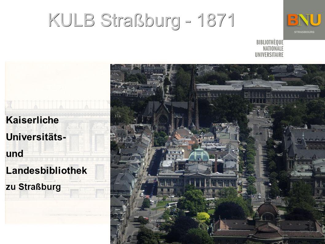 KULB Straßburg - 1871 Kaiserliche Universitäts- und Landesbibliothek zu Straßburg