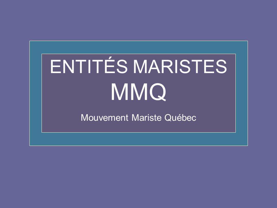 ENTITÉS MARISTES MMQ Mouvement Mariste Québec