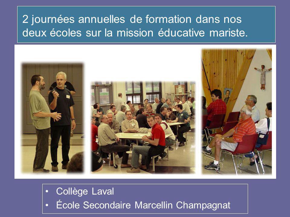 Collège Laval École Secondaire Marcellin Champagnat 2 journées annuelles de formation dans nos deux écoles sur la mission éducative mariste.
