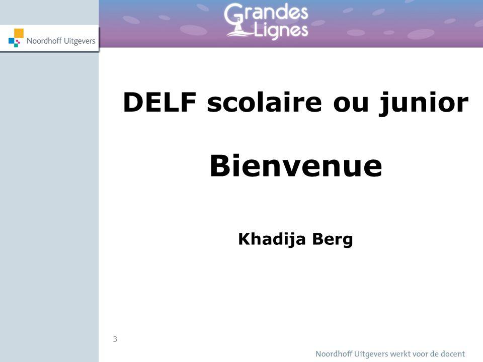 3 DELF scolaire ou junior Bienvenue Khadija Berg