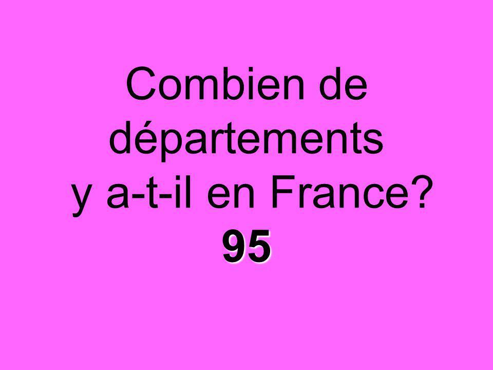 95 Combien de départements y a-t-il en France? 95