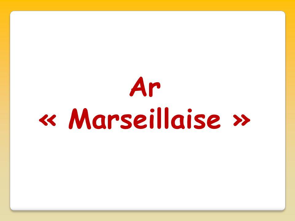 Ar « Marseillaise »
