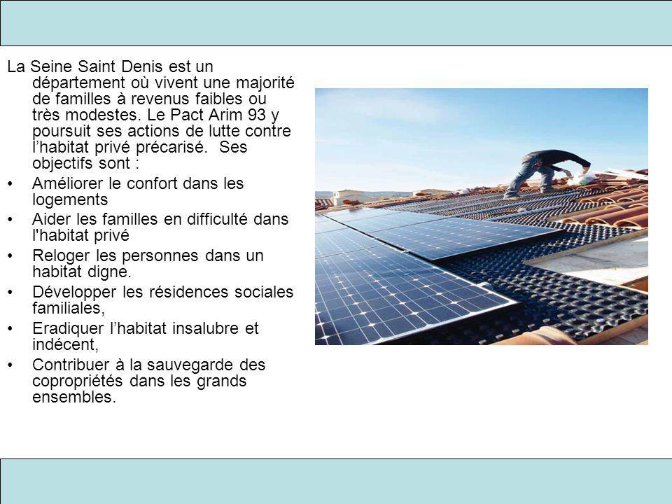 La Seine Saint Denis est un département où vivent une majorité de familles à revenus faibles ou très modestes. Le Pact Arim 93 y poursuit ses actions