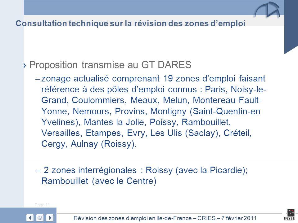 Page 11 Révision des zones d'emploi en Ile-de-France – CRIES – 7 février 2011 Consultation technique sur la révision des zones d'emploi › Proposition