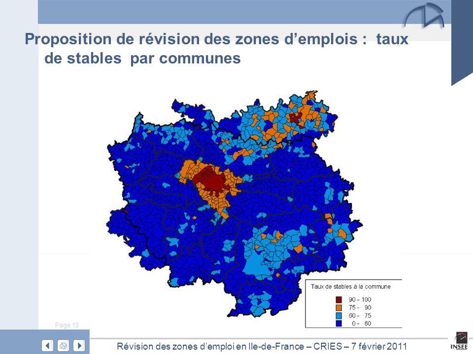 Page 13 Révision des zones d'emploi en Ile-de-France – CRIES – 7 février 2011 Proposition de révision des zones d'emplois : taux de stables par communes