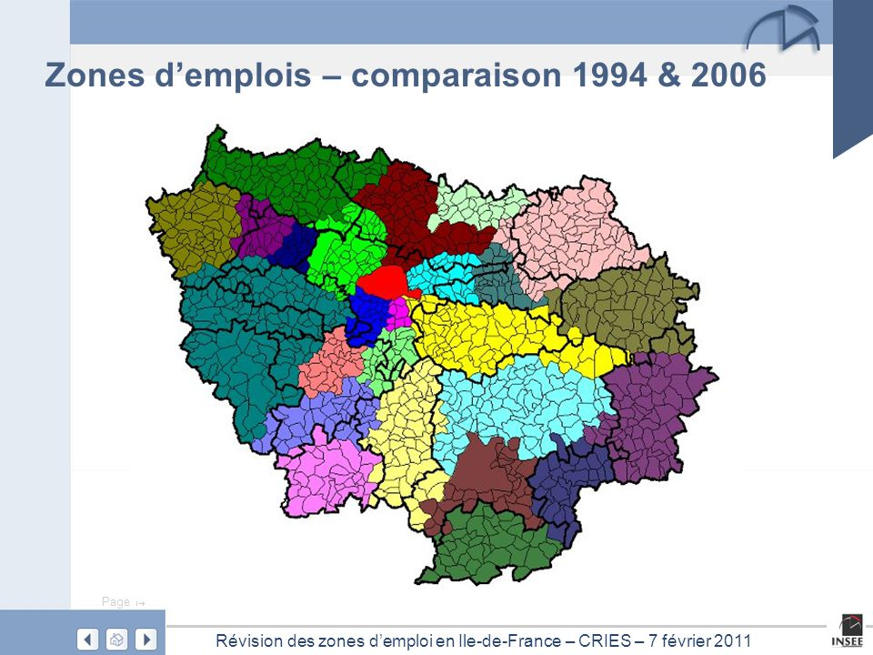 Page 14 Révision des zones d'emploi en Ile-de-France – CRIES – 7 février 2011 Zones d'emplois – comparaison 1994 & 2006